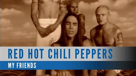 Red Hot Chili Peppers - My Friends (Official Music Video
