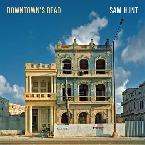 """Sam Hunt's """"Downtown's Dead"""" Ranks As Country Radio's Most"""