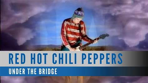 Red Hot Chili Peppers - Under The Bridge (Official Music